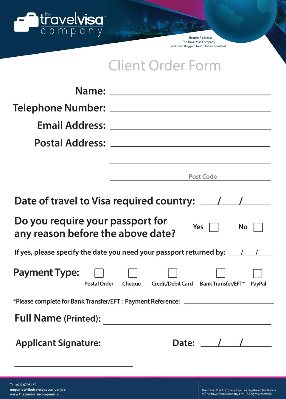 Yes No If yes, please specify the date you need your passport returned by: Payment Type: Postal Order Cheque