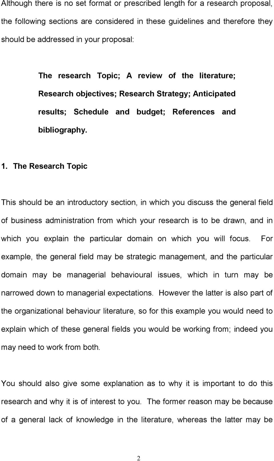The Research Topic This should be an introductory section, in which you discuss the general field of business administration from which your research is to be drawn, and in which you explain the