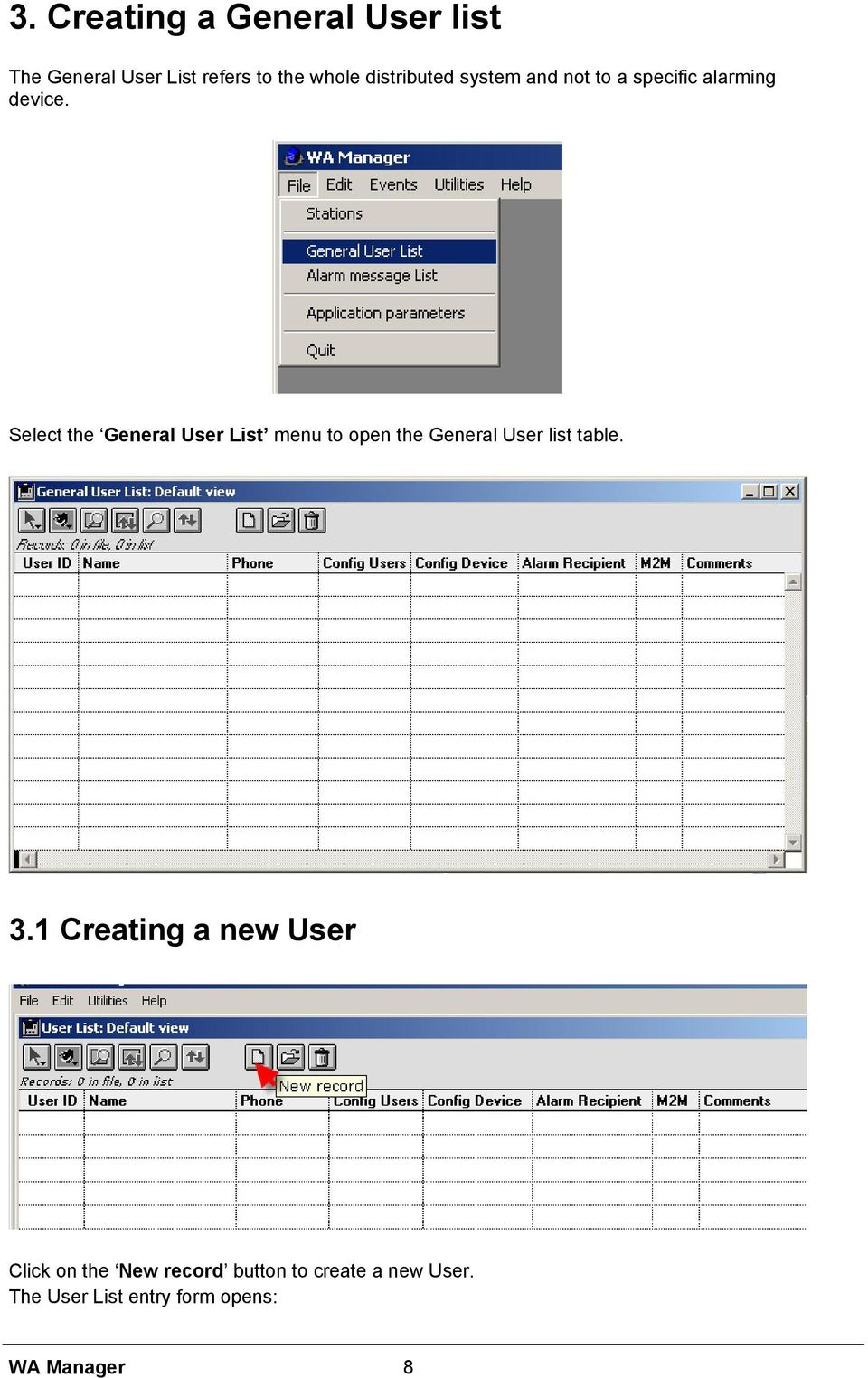 Select the General User List menu to open the General User list table. 3.