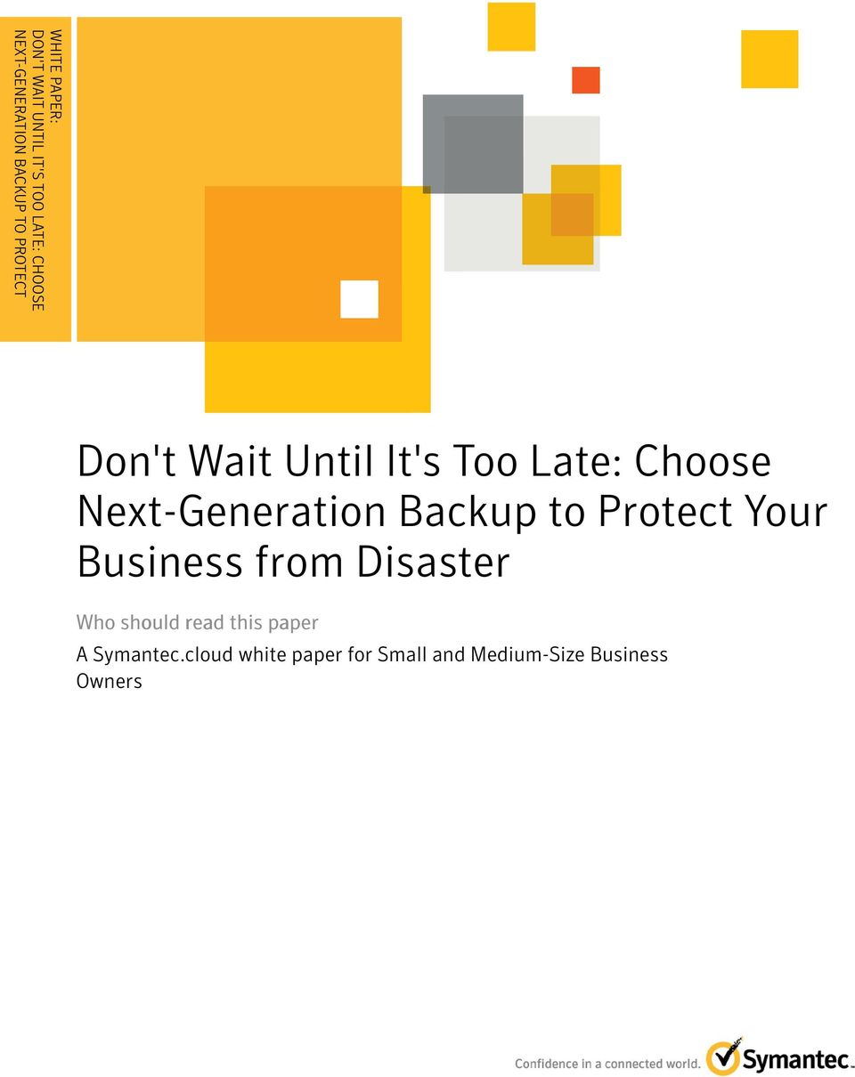........... Don't Wait Until It's Too Late: Choose Next-Generation Backup to