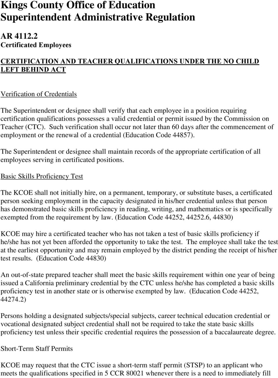 position requiring certification qualifications possesses a valid credential or permit issued by the Commission on Teacher (CTC).