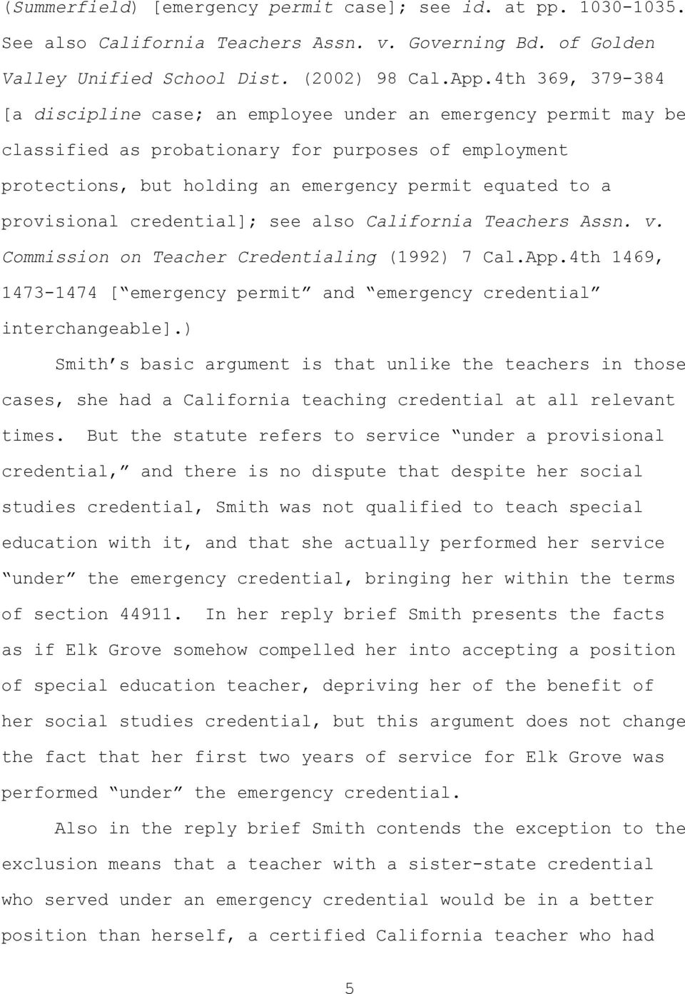 provisional credential]; see also California Teachers Assn. v. Commission on Teacher Credentialing (1992) 7 Cal.App.4th 1469, 1473-1474 [ emergency permit and emergency credential interchangeable].