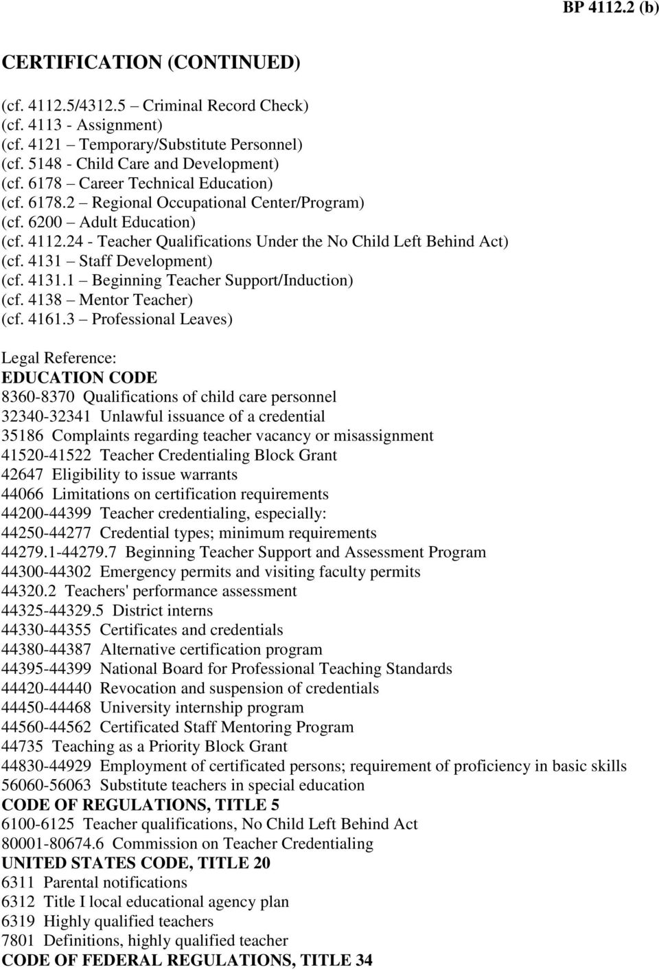 4131 Staff Development) (cf. 4131.1 Beginning Teacher Support/Induction) (cf. 4138 Mentor Teacher) (cf. 4161.