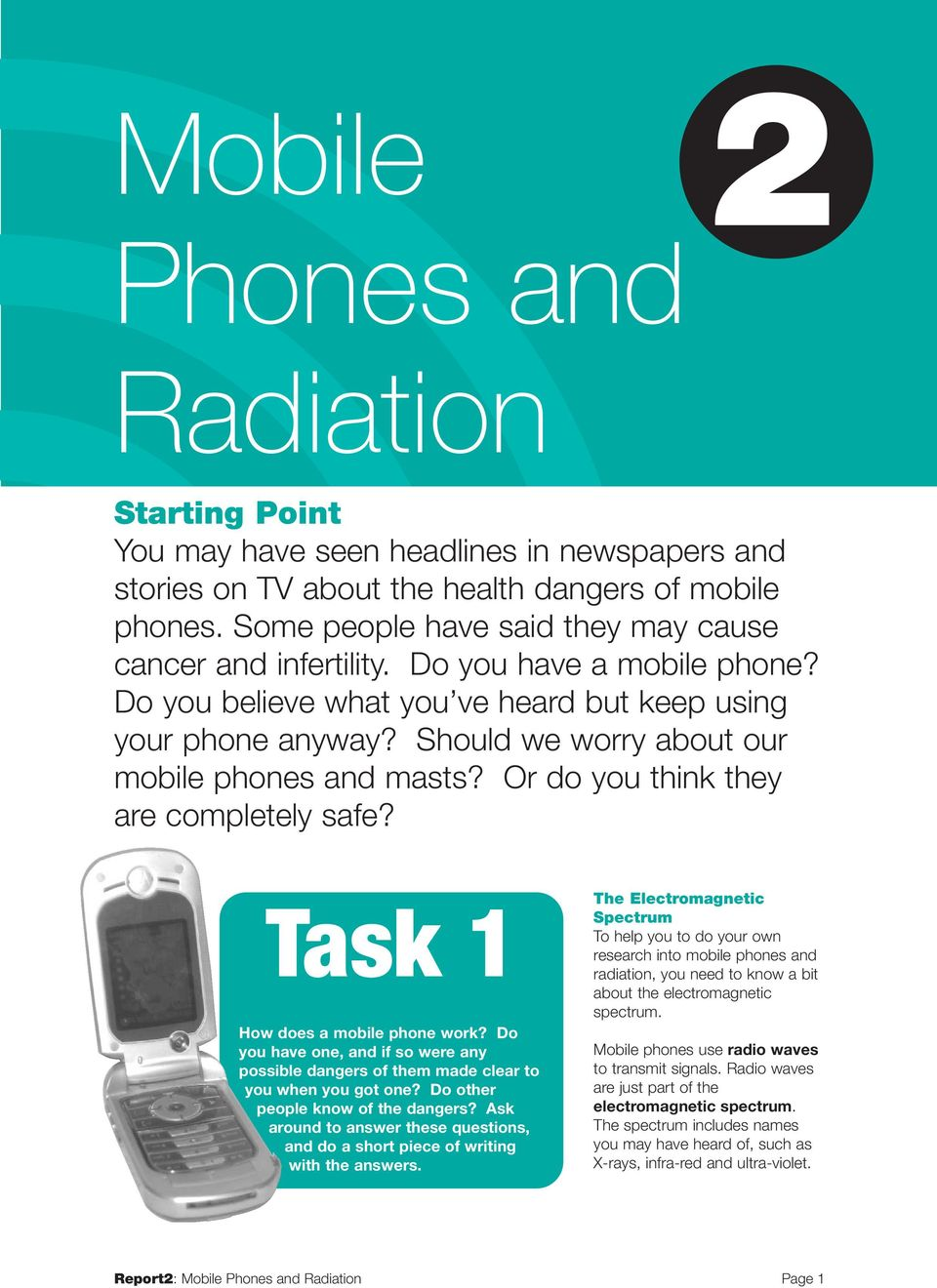 Should we worry about our mobile phones and masts? Or do you think they are completely safe? Task 1 How does a mobile phone work?