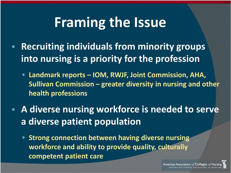 health professions A diverse nursing workforce is needed to serve a diverse patient population Strong