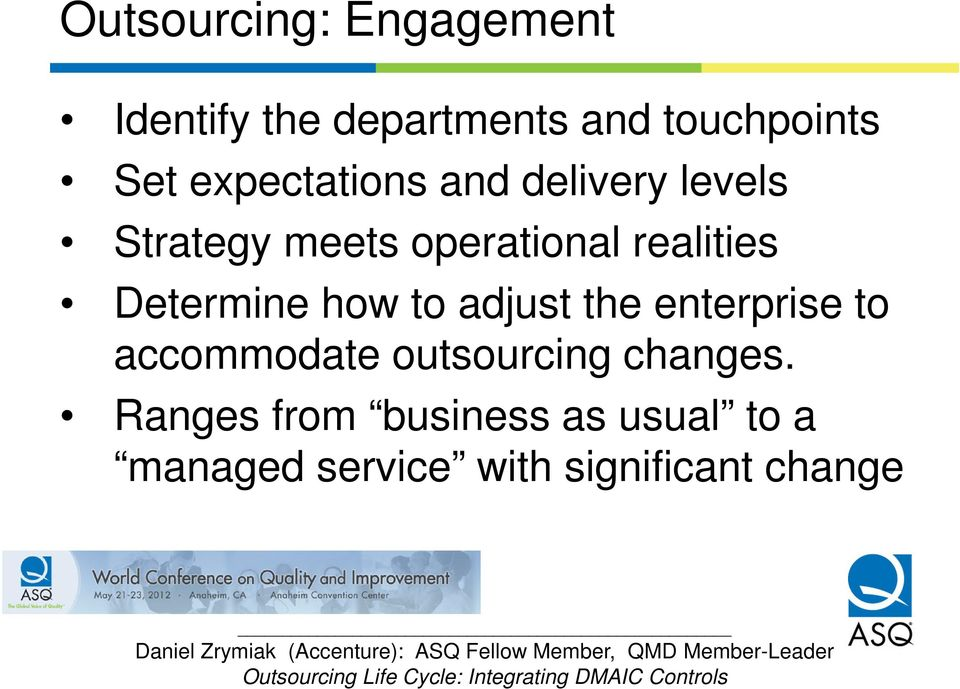 Determine how to adjust the enterprise to accommodate outsourcing