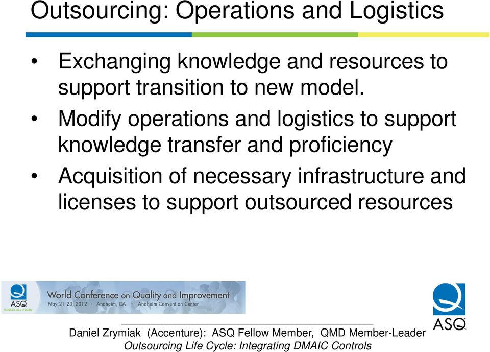 Modify operations and logistics to support knowledge transfer and
