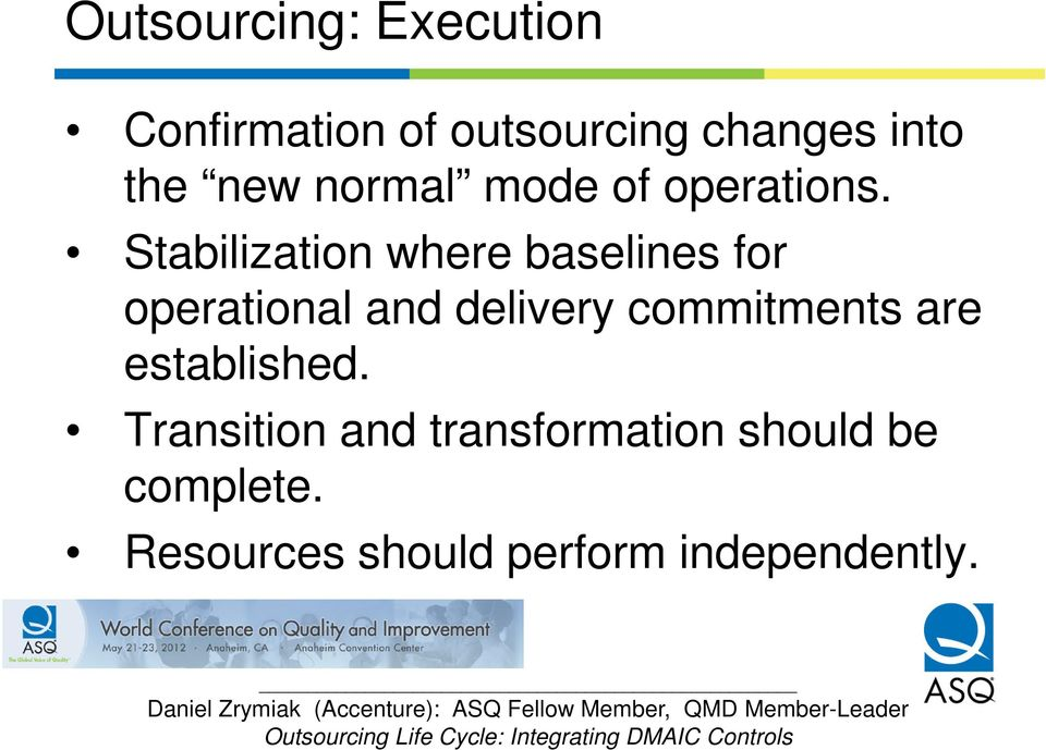 Stabilization where baselines for operational and delivery