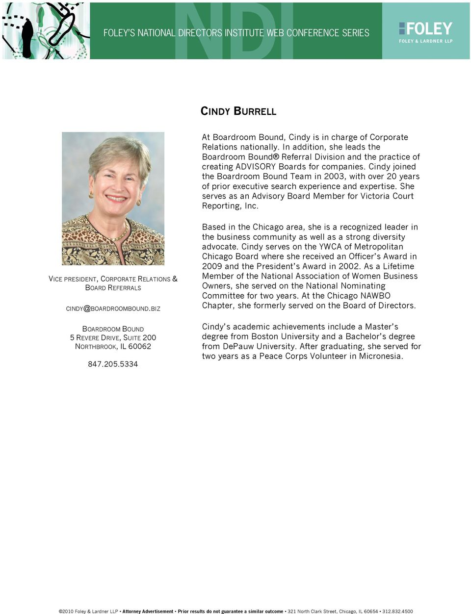Cindy joined the Boardroom Bound Team in 2003, with over 20 years of prior executive search experience and expertise. She serves as an Advisory Board Member for Victoria Court Reporting, Inc.