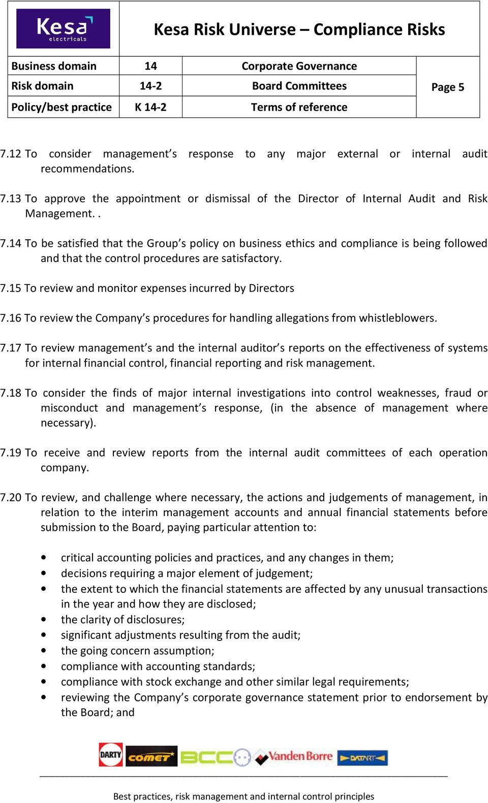 16 To review the Company s procedures for handling allegations from whistleblowers. 7.