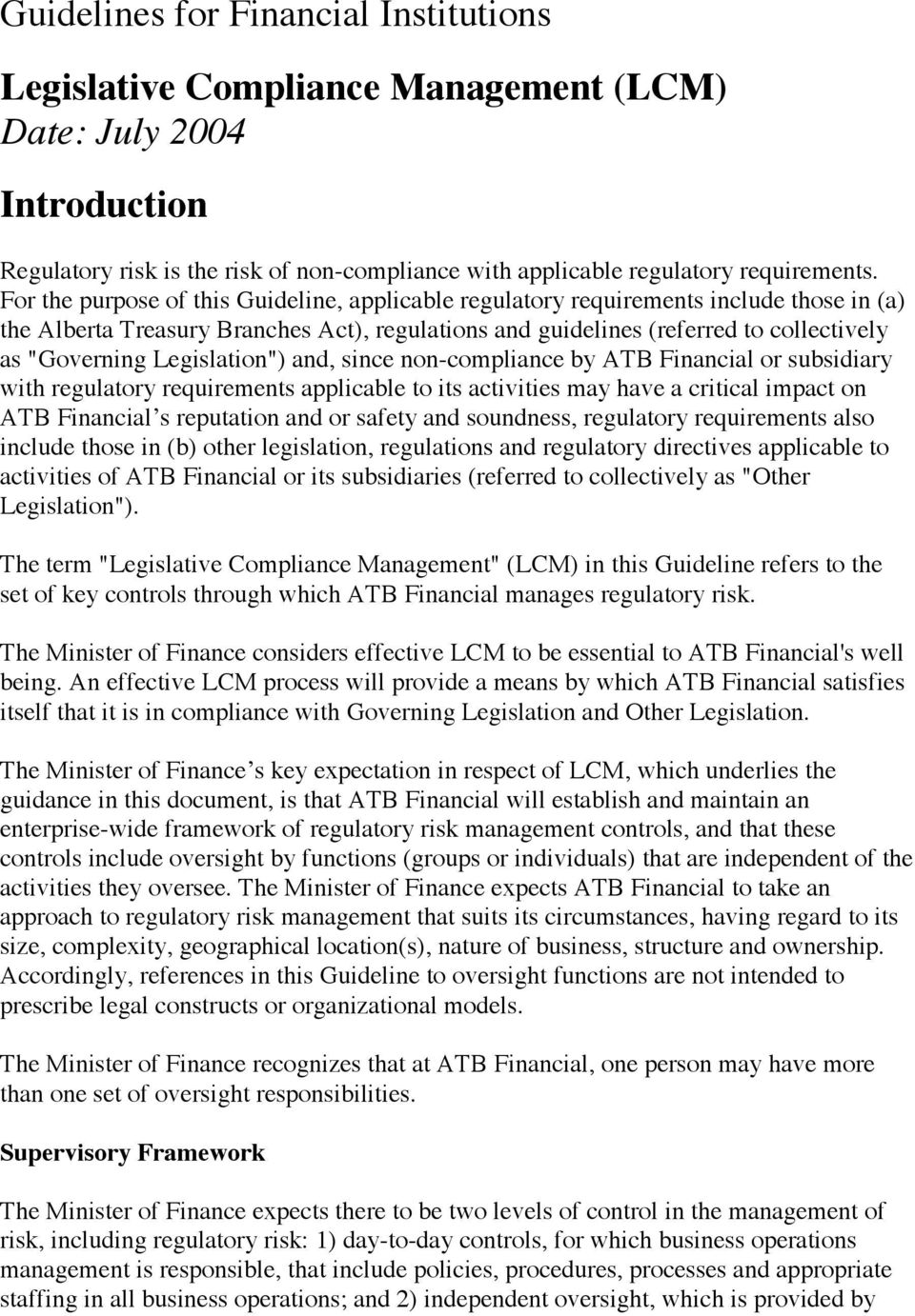 "Legislation"") and, since non-compliance by ATB Financial or subsidiary with regulatory requirements applicable to its activities may have a critical impact on ATB Financial s reputation and or safety"