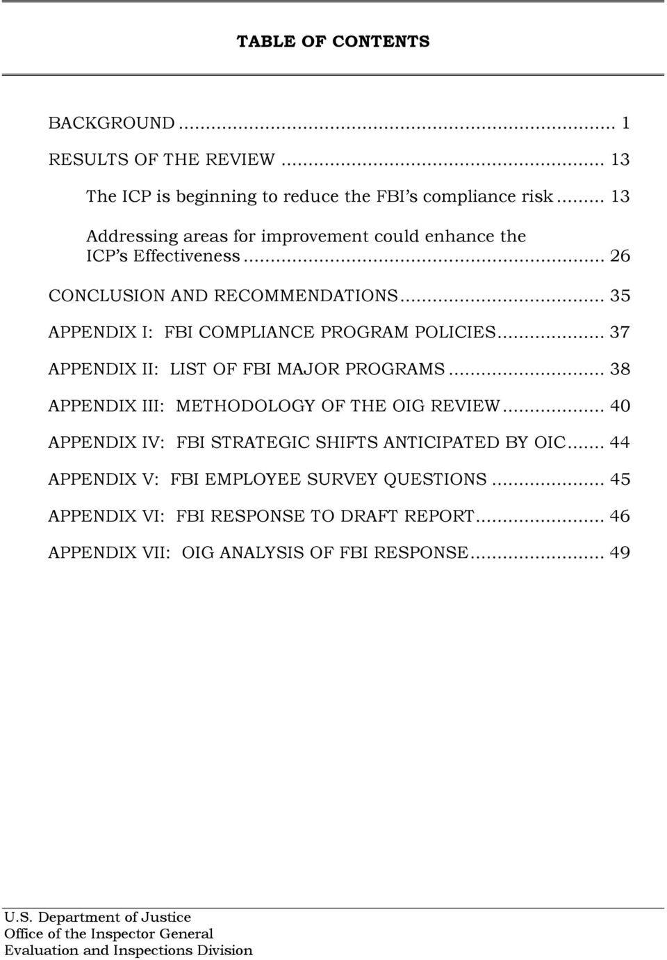 .. 35 APPENDIX I: FBI COMPLIANCE PROGRAM POLICIES... 37 APPENDIX II: LIST OF FBI MAJOR PROGRAMS... 38 APPENDIX III: METHODOLOGY OF THE OIG REVIEW.