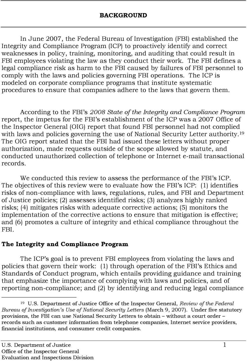 The FBI defines a legal compliance risk as harm to the FBI caused by failures of FBI personnel to comply with the laws and policies governing FBI operations.