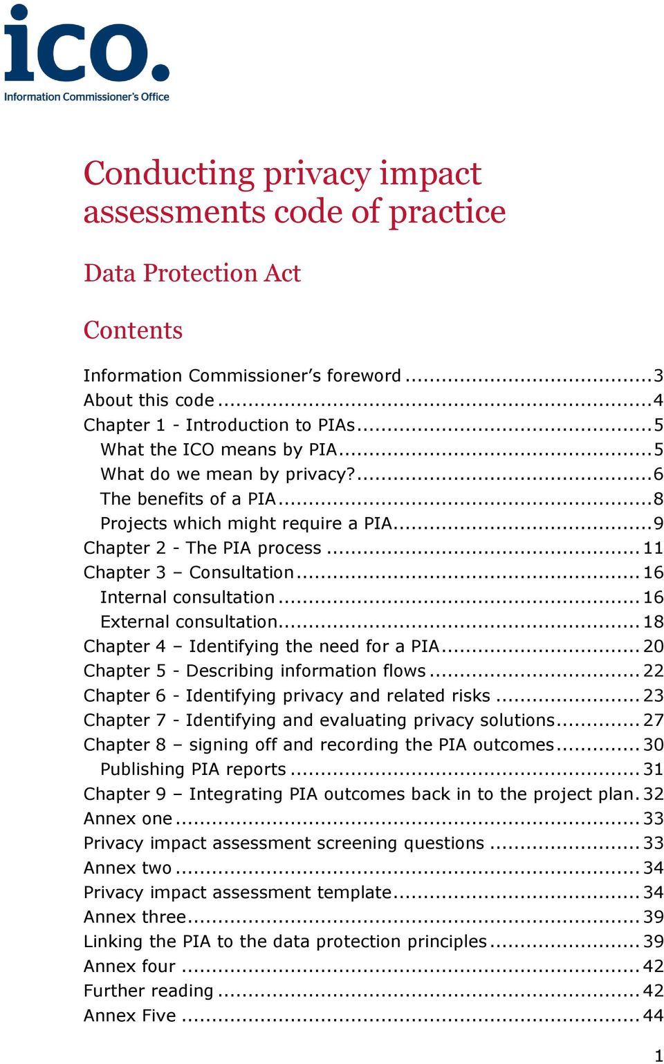 .. 16 Internal consultation... 16 External consultation... 18 Chapter 4 Identifying the need for a PIA... 20 Chapter 5 - Describing information flows.