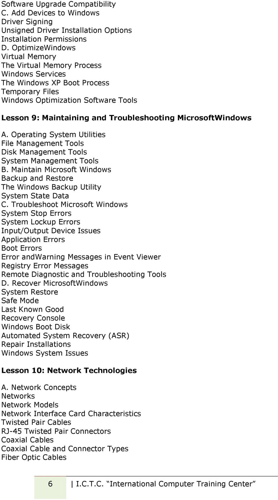 MicrosoftWindows A. Operating System Utilities File Management Tools Disk Management Tools System Management Tools B.