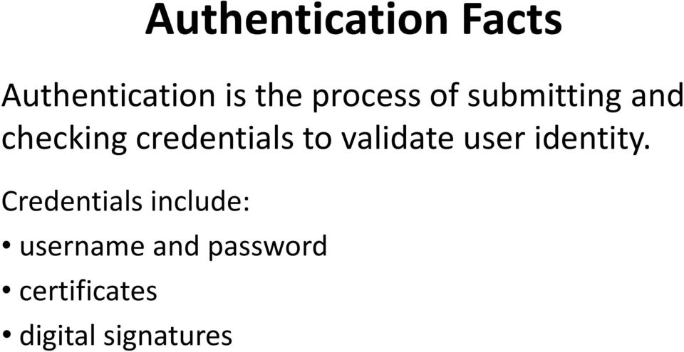 to validate user identity.