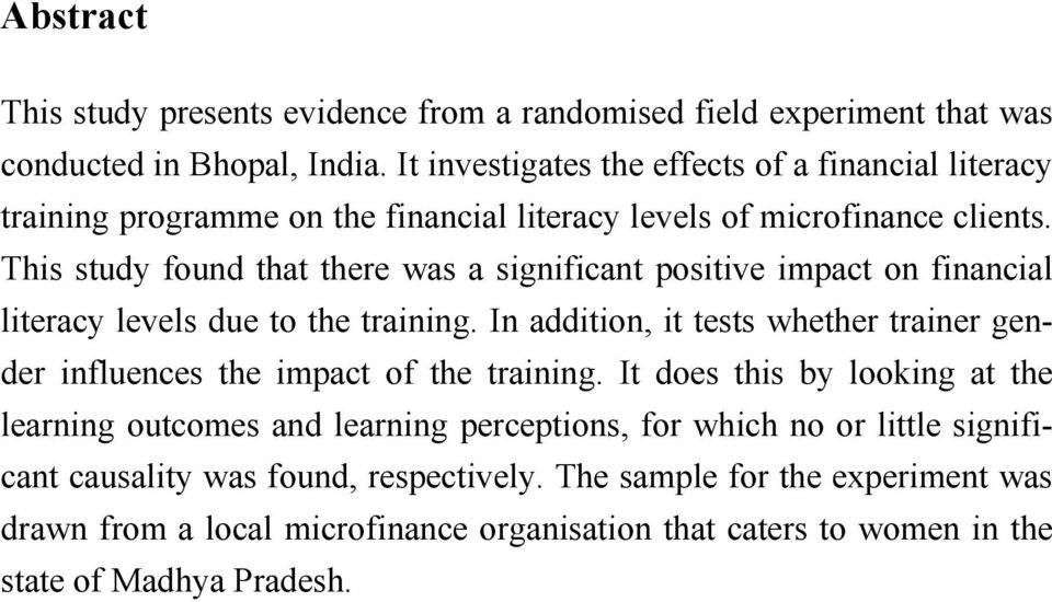 This study found that there was a significant positive impact on financial literacy levels due to the training.