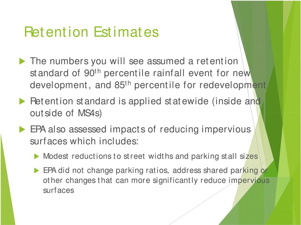 also assessed impacts of reducing impervious surfaces which includes: Modest reductions to street widths and parking stall