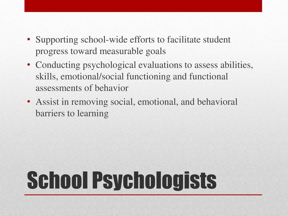 skills, emotional/social functioning and functional assessments of behavior