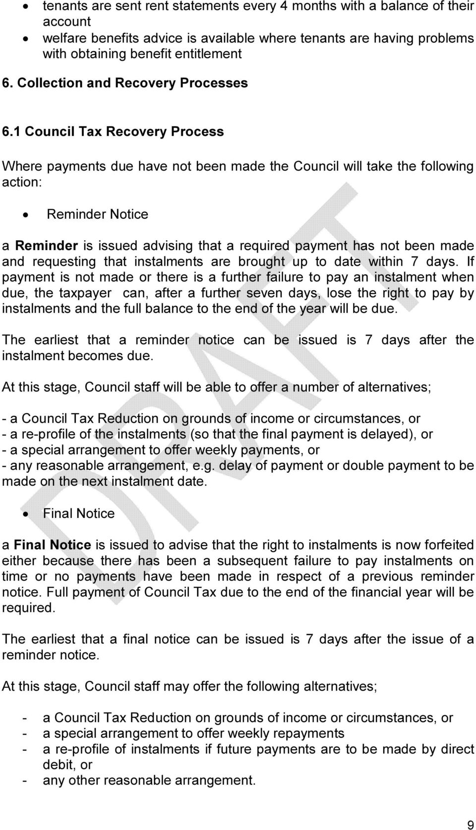 1 Council Tax Recovery Process Where payments due have not been made the Council will take the following action: Reminder Notice a Reminder is issued advising that a required payment has not been