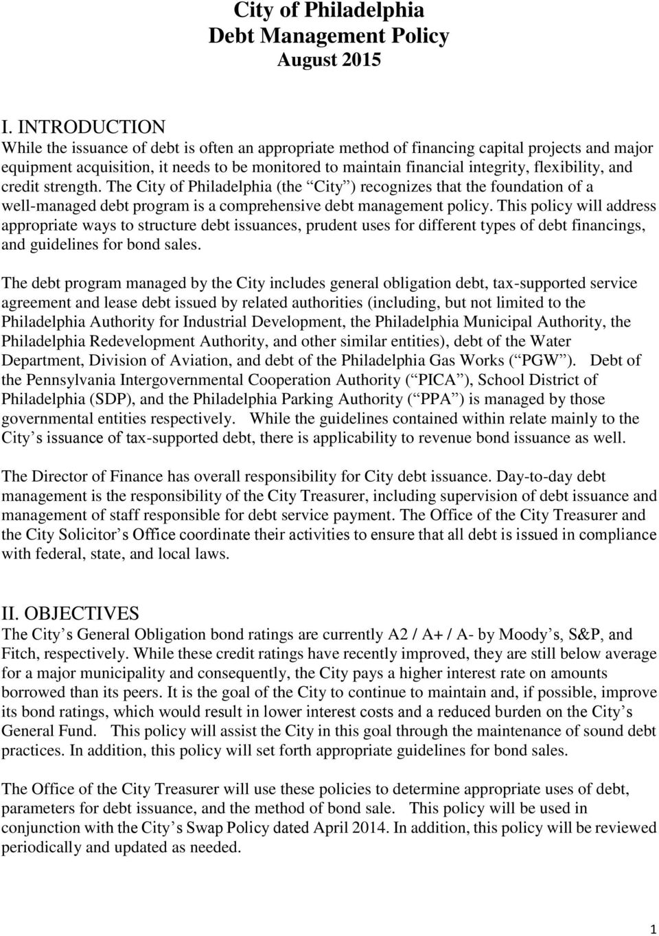 flexibility, and credit strength. The City of Philadelphia (the City ) recognizes that the foundation of a well-managed debt program is a comprehensive debt management policy.