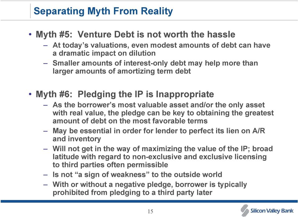 key to obtaining the greatest amount of debt on the most favorable terms May be essential in order for lender to perfect its lien on A/R and inventory Will not get in the way of maximizing the value