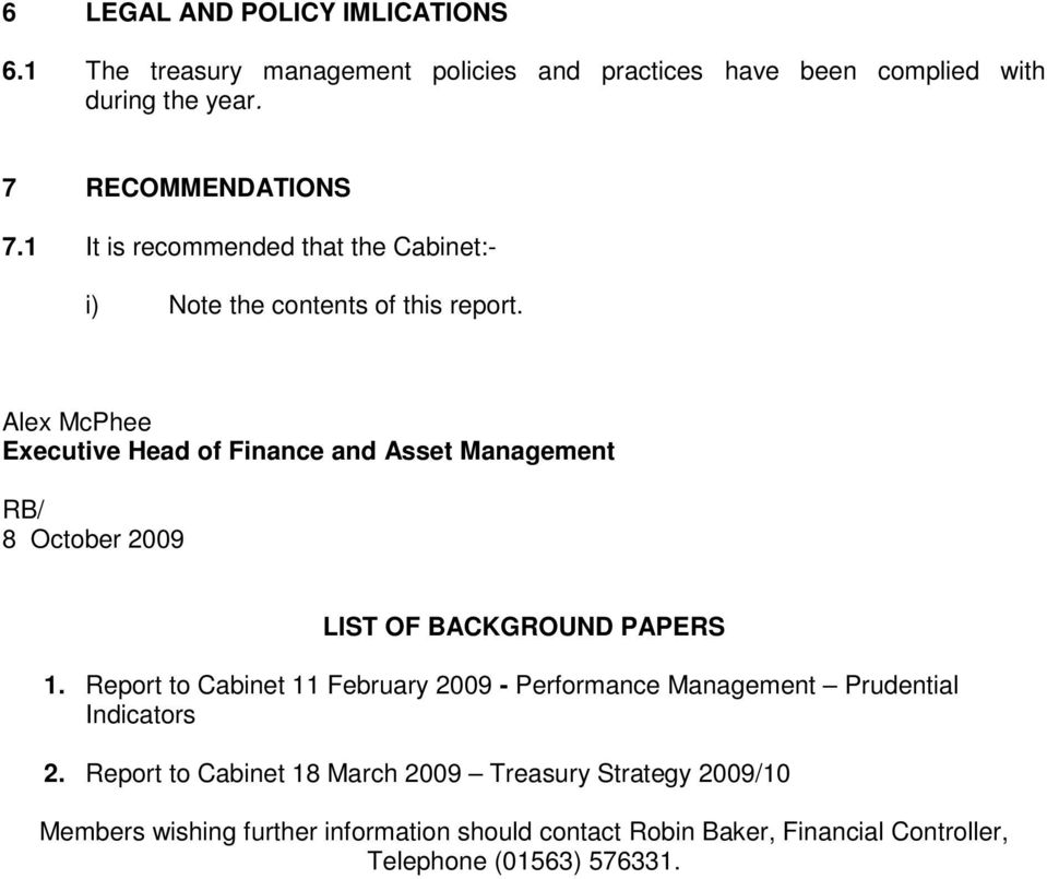 Alex McPhee Executive Head of Finance and Asset Management RB/ 8 October 2009 LIST OF BACKGROUND PAPERS 1.