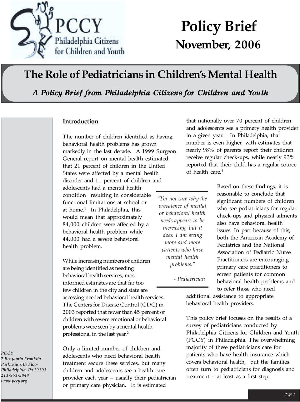 A 1999 Surgeon General report on mental health estimated that 21 percent of children in the United States were affected by a mental health disorder and 11 percent of children and adolescents had a