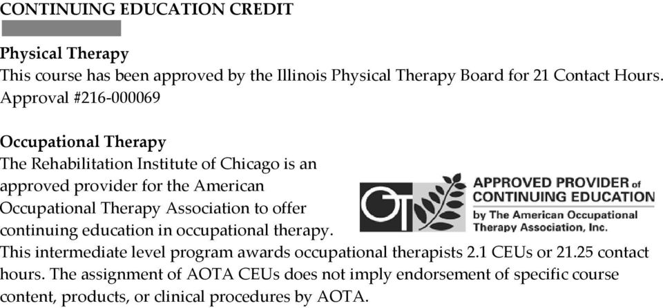 Approval #216-000069 Occupational Therapy The is an approved provider for the American Occupational Therapy Association to offer