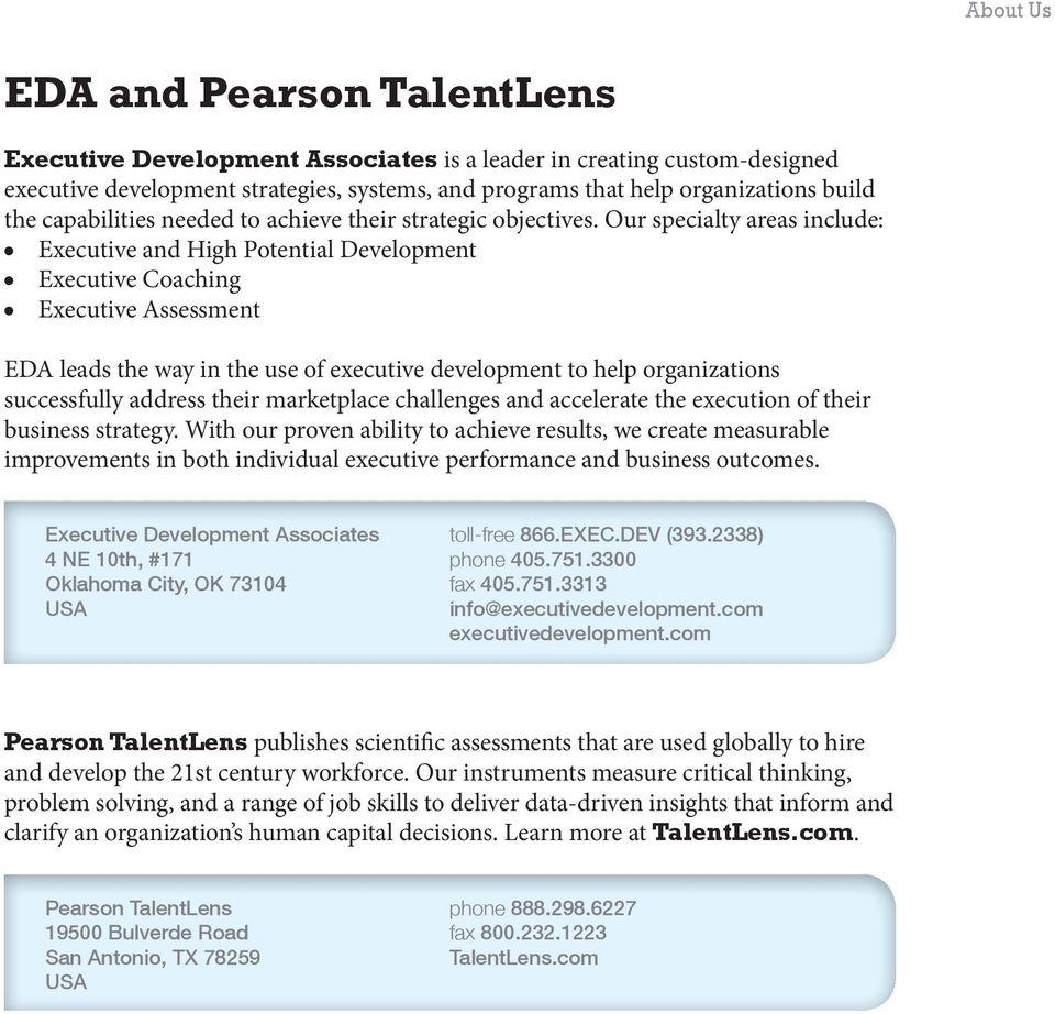 Our specialty areas include: Executive and High Potential Development Executive Coaching Executive Assessment EDA leads the way in the use of executive development to help organizations successfully