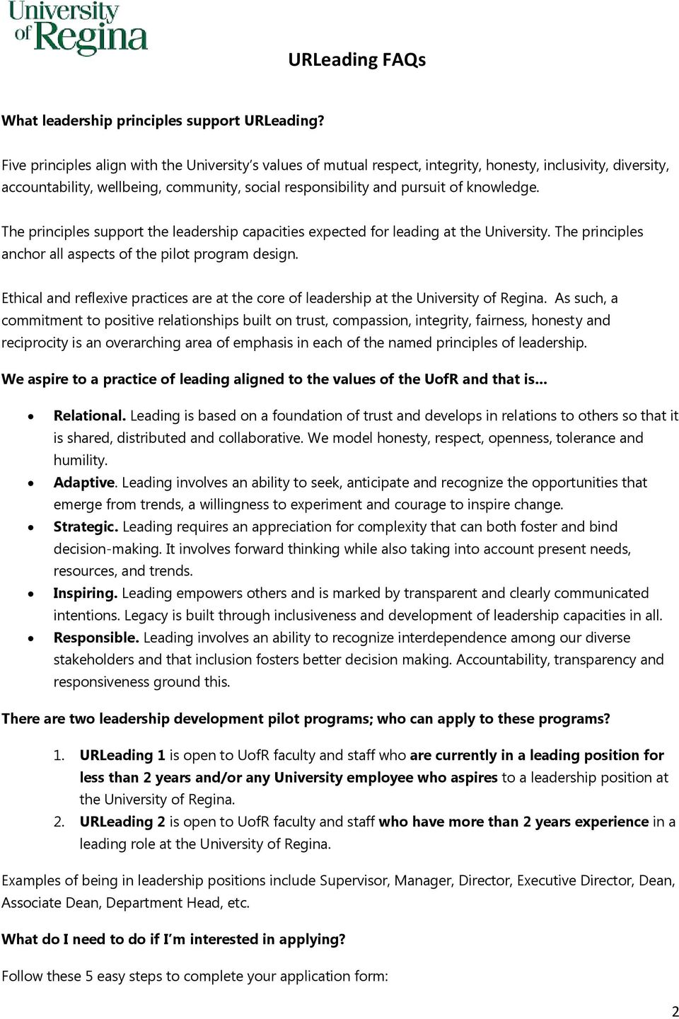 The principles support the leadership capacities expected for leading at the University. The principles anchor all aspects of the pilot program design.