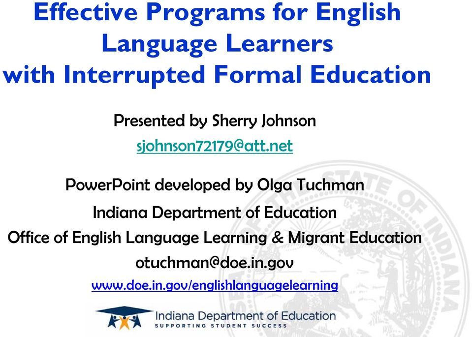 net PowerPoint developed by Olga Tuchman Indiana Department of Education Office