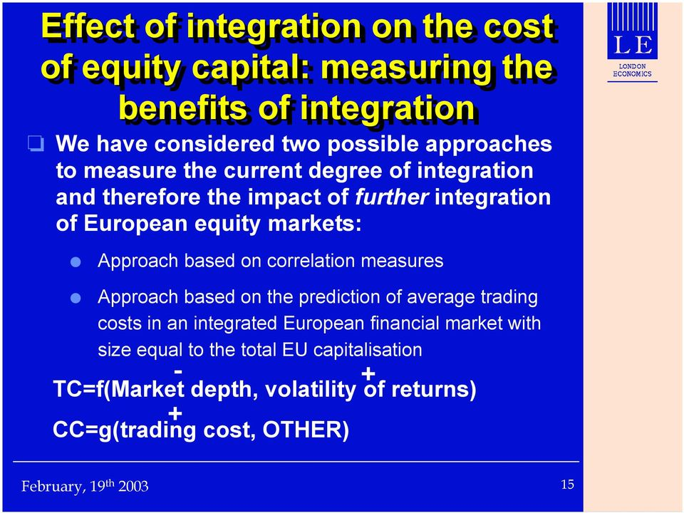 markets: Approach based on correlation measures Approach based on the prediction of average trading costs in an integrated