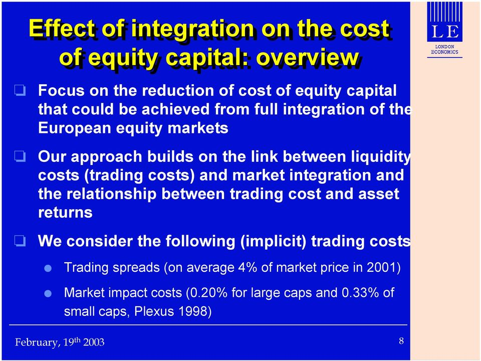 costs) and market integration and the relationship between trading cost and asset returns We consider the following (implicit)