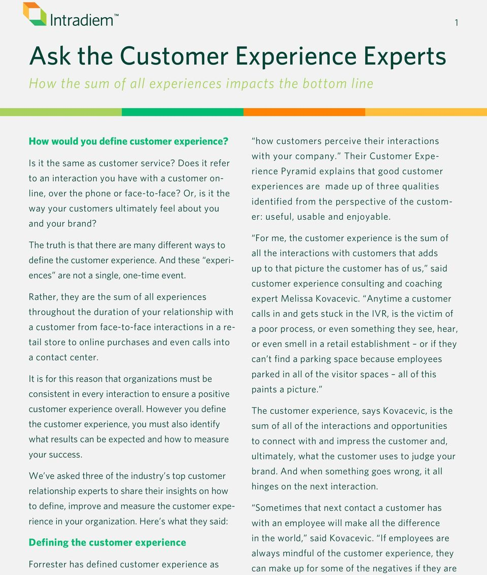 The truth is that there are many different ways to define the customer experience. And these experiences are not a single, one-time event.
