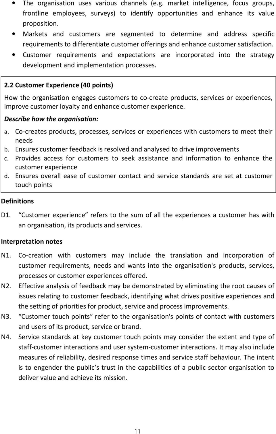 Customer requirements and expectations are incorporated into the strategy development and implementation processes. 2.