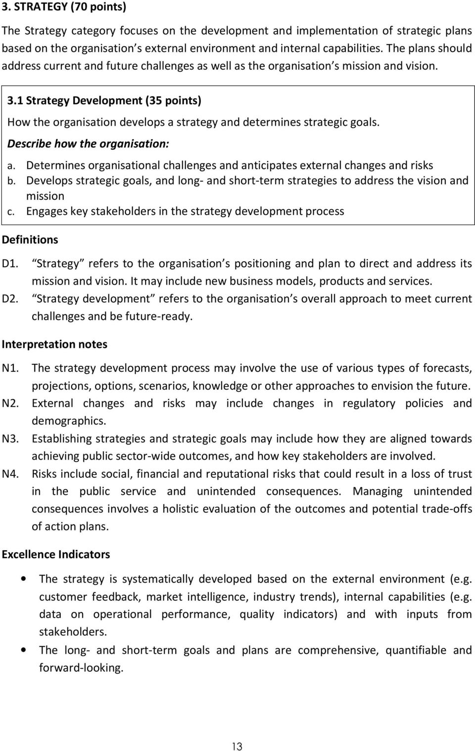 1 Strategy Development (35 points) How the organisation develops a strategy and determines strategic goals. a. Determines organisational challenges and anticipates external changes and risks b.
