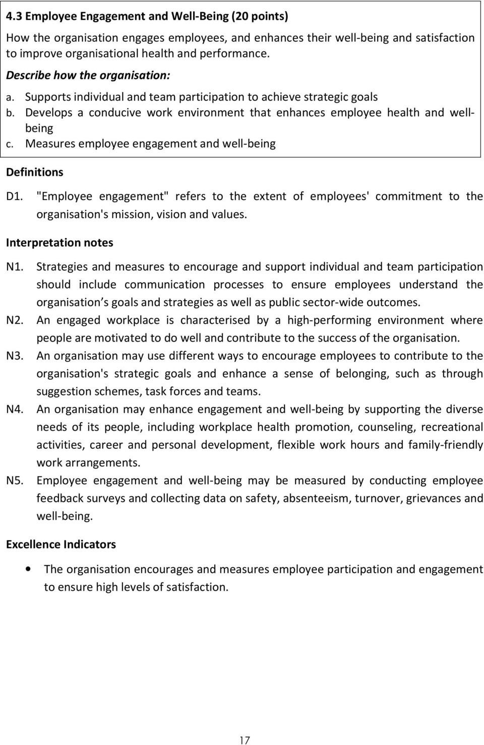 """Employee engagement"" refers to the extent of employees' commitment to the organisation's mission, vision and values. N1."