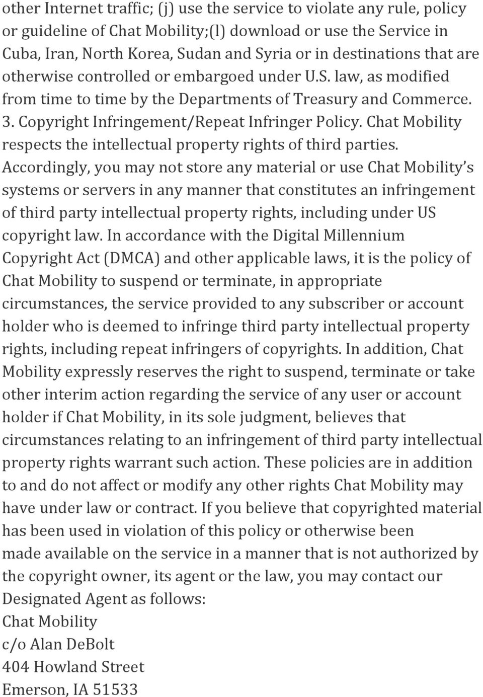 Chat Mobility respects the intellectual property rights of third parties.