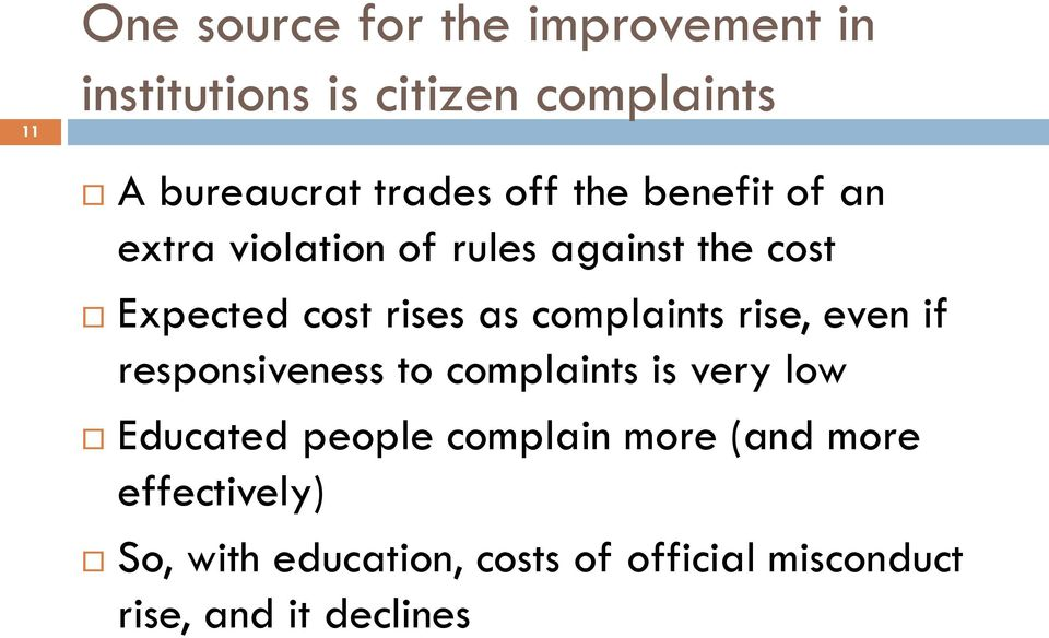 complaints rise, even if responsiveness to complaints is very low Educated people complain