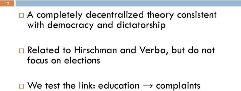 Related to Hirschman and Verba, but do not