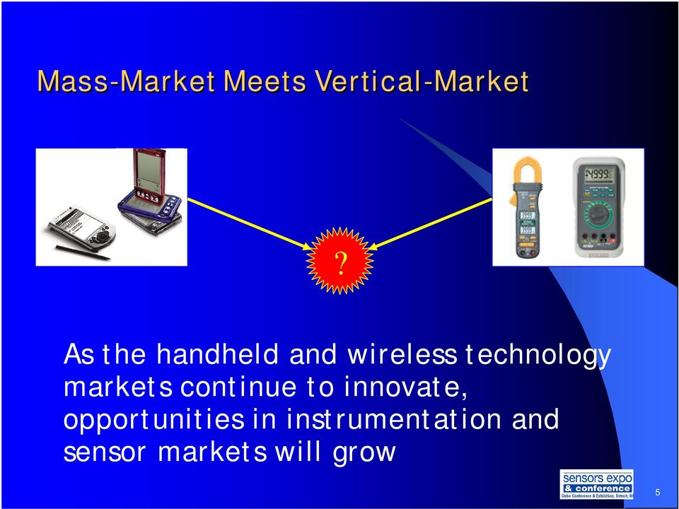 markets continue to innovate, opportunities