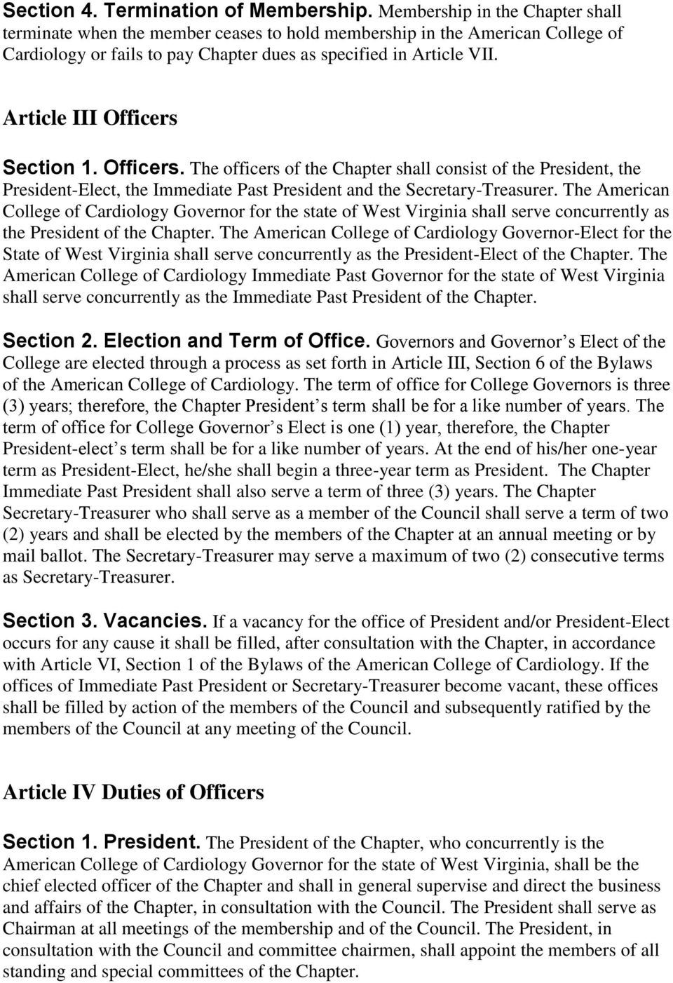 Article III Officers Section 1. Officers. The officers of the Chapter shall consist of the President, the President-Elect, the Immediate Past President and the Secretary-Treasurer.