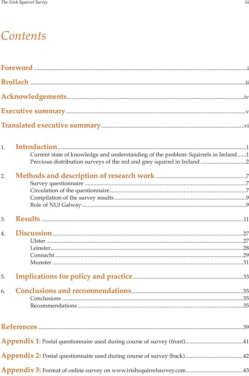 Methods and description of research work...7 Survey questionnaire...7 Circulation of the questionnaire...7 Compilation of the survey results...9 Role of NUI Galway...9 3. Results...11 4. Discussion.