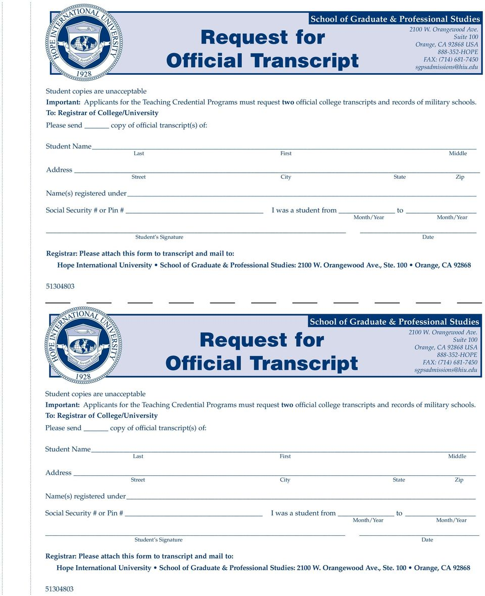To: Registrar of College/University Please send copy of official transcript(s) of: Student Name Last First Middle Address Street City State Zip Name(s) registered under Social Security # or Pin #