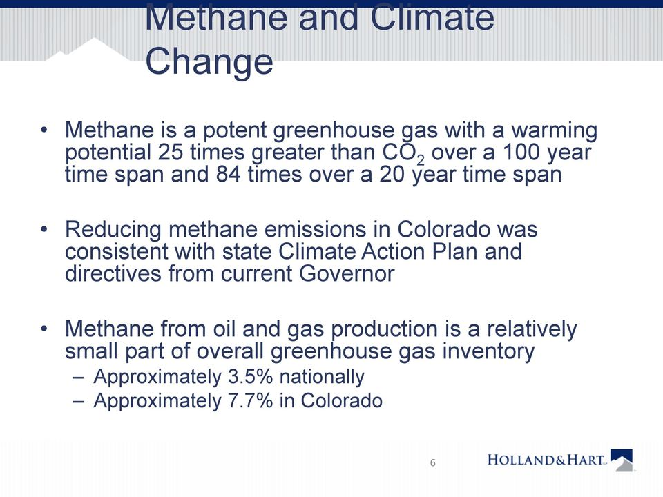 consistent with state Climate Action Plan and directives from current Governor Methane from oil and gas production