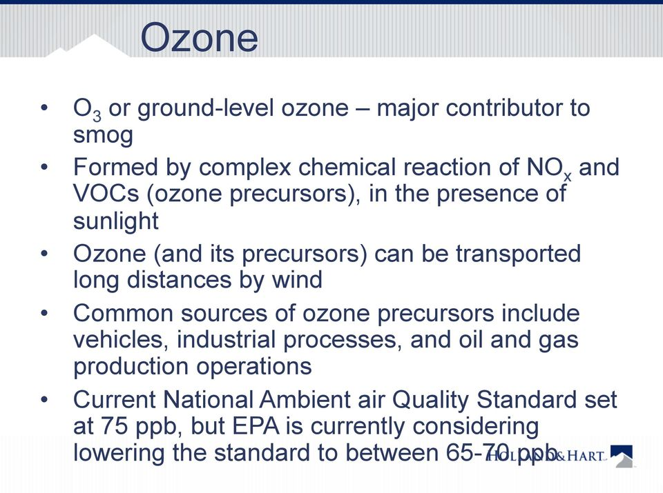 sources of ozone precursors include vehicles, industrial processes, and oil and gas production operations Current