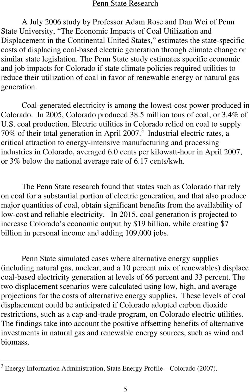 The Penn State study estimates specific economic and job impacts for Colorado if state climate policies required utilities to reduce their utilization of coal in favor of renewable energy or natural