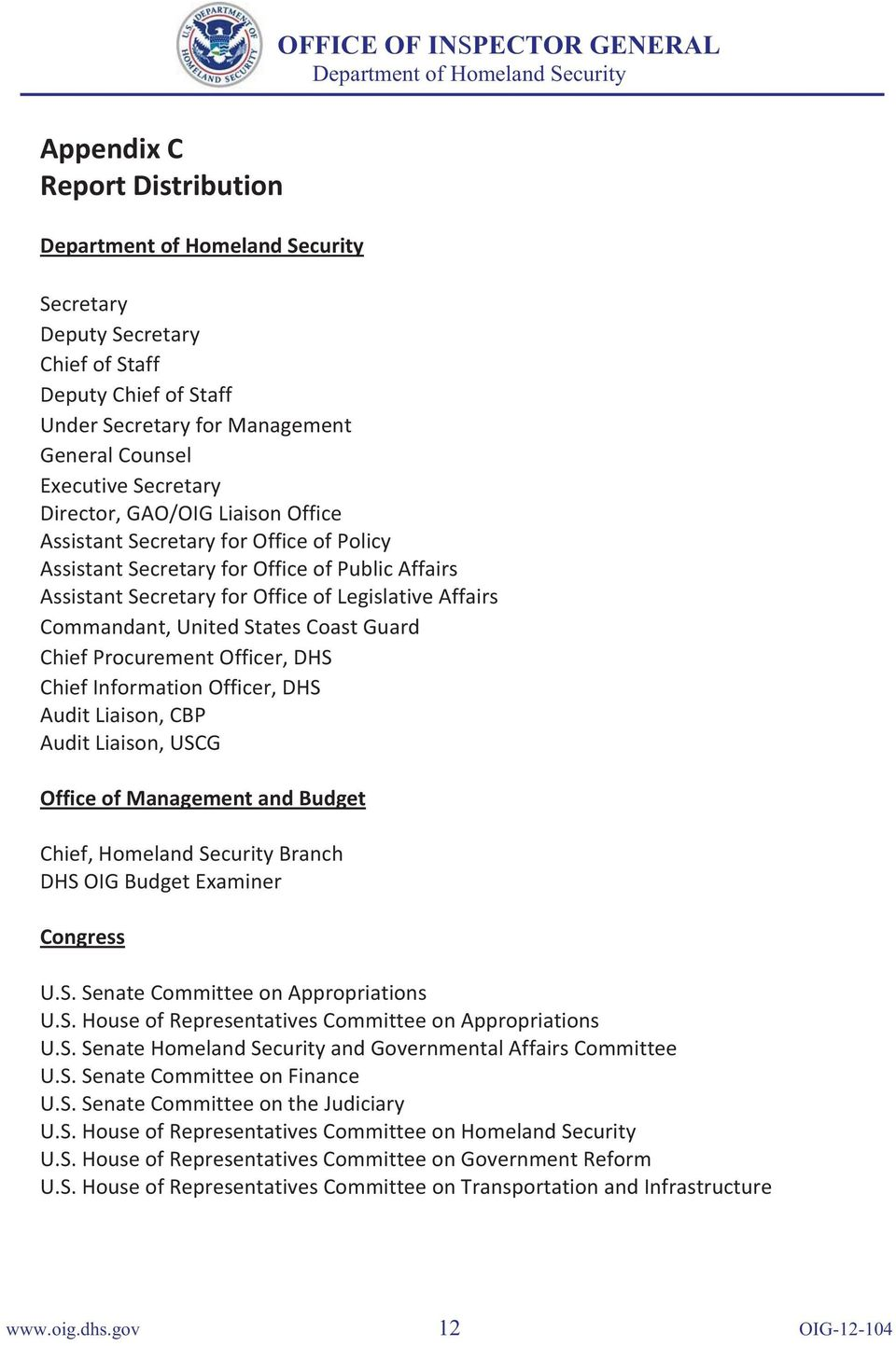 Officer, DHS Chief Information Officer, DHS Audit Liaison, CBP Audit Liaison, USCG Office of Management and Budget Chief, Homeland Security Branch DHS OIG Budget Examiner Congress U.S. Senate Committee on Appropriations U.