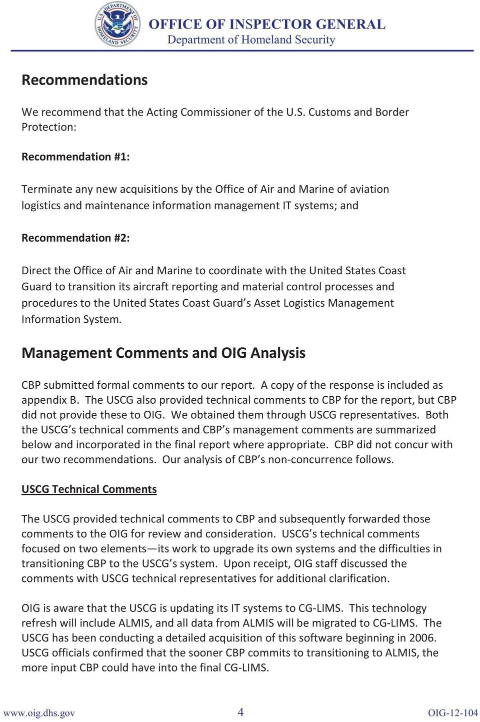 Recommendation #2: Direct the Office of Air and Marine to coordinate with the United States Coast Guard to transition its aircraft reporting and material control processes and procedures to the